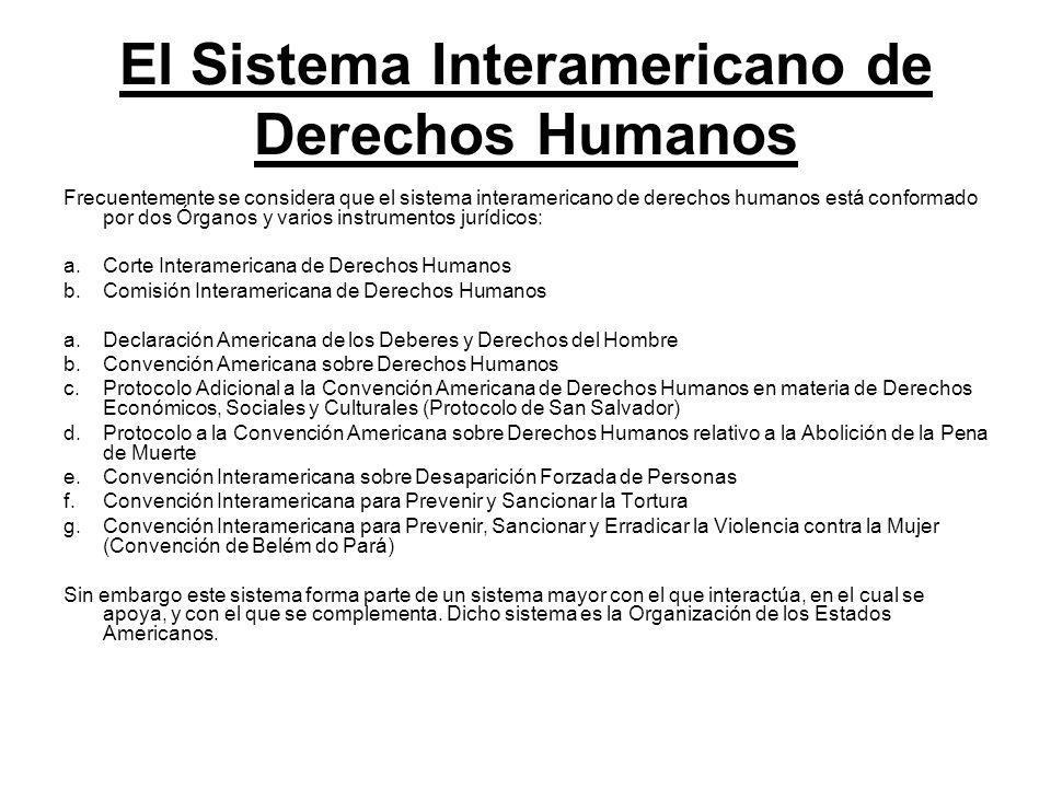 El Sistema Interamericano de Derechos Humanos Frecuentemente se considera que el sistema interamericano de derechos humanos está conformado por dos Ór