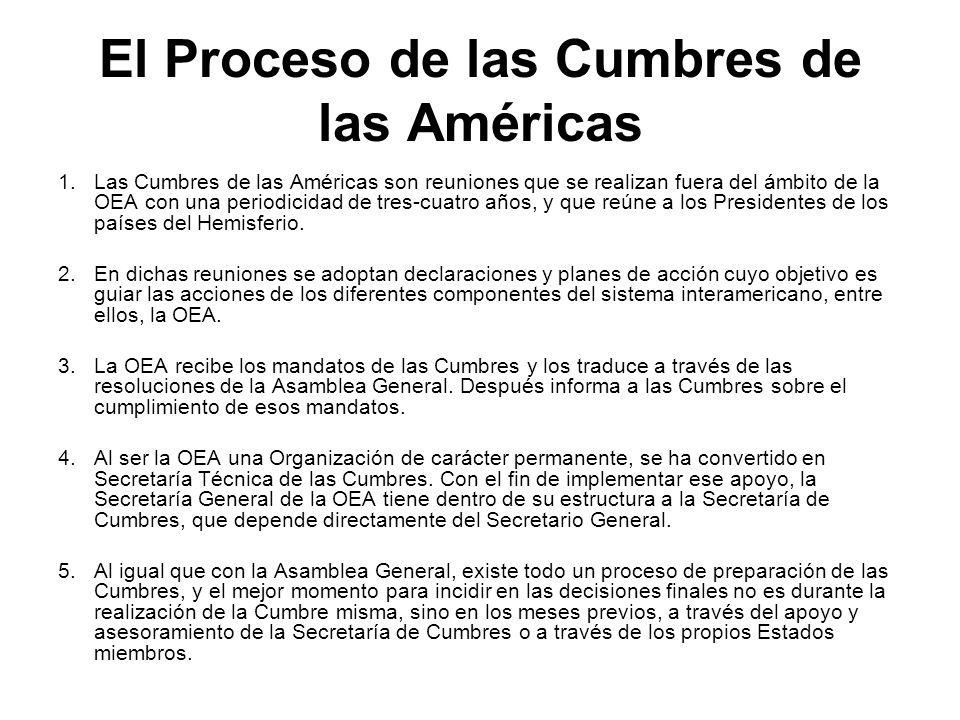 El Proceso de las Cumbres de las Américas 1.Las Cumbres de las Américas son reuniones que se realizan fuera del ámbito de la OEA con una periodicidad
