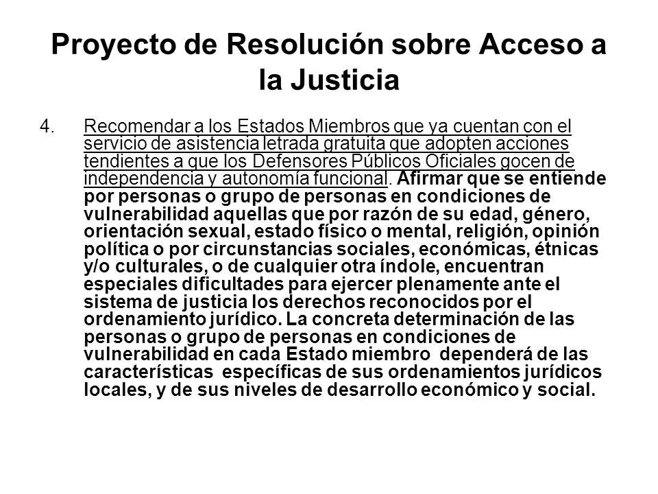 Proyecto de Resolución sobre Acceso a la Justicia 4.Recomendar a los Estados Miembros que ya cuentan con el servicio de asistencia letrada gratuita qu