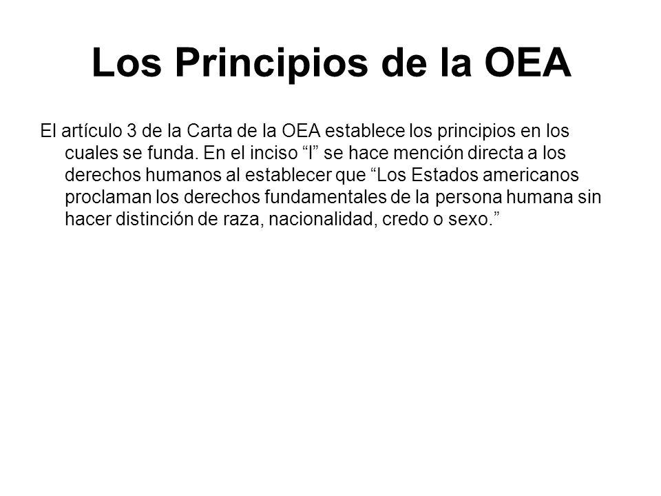 Otras Referencias a Derechos Humanos en la Carta de la OEA Artículo 106: Habrá una Comisión Interamericana de Derechos Humanos que tendrá, como función principal, la de promover la observancia y la defensa de los derechos humanos y de servir como órgano consultivo de la Organización en esta materia.