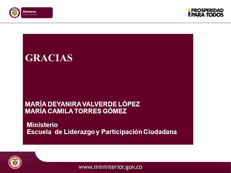 GRACIAS MARÍA DEYANIRA VALVERDE LÓPEZ MARÍA CAMILA TORRES GÓMEZ Ministerio Escuela de Liderazgo y Participación Ciudadana