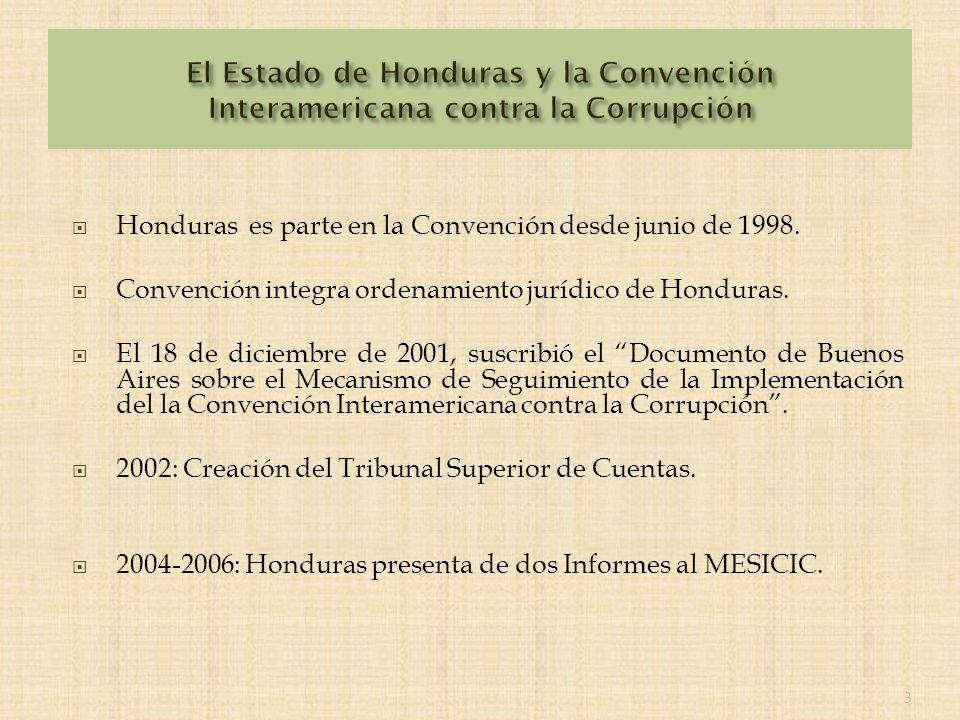La Secretaría General de la OEA, por medio del Departamento de Asuntos Jurídicos Internacionales y el Tribunal Superior de Cuentas de la República del Honduras, en el año 2007, suscribieron un Memorándum de Entendimiento Objetivo: Plan de Acción para la Implementación de las Recomendaciones del MESICIC en Honduras.