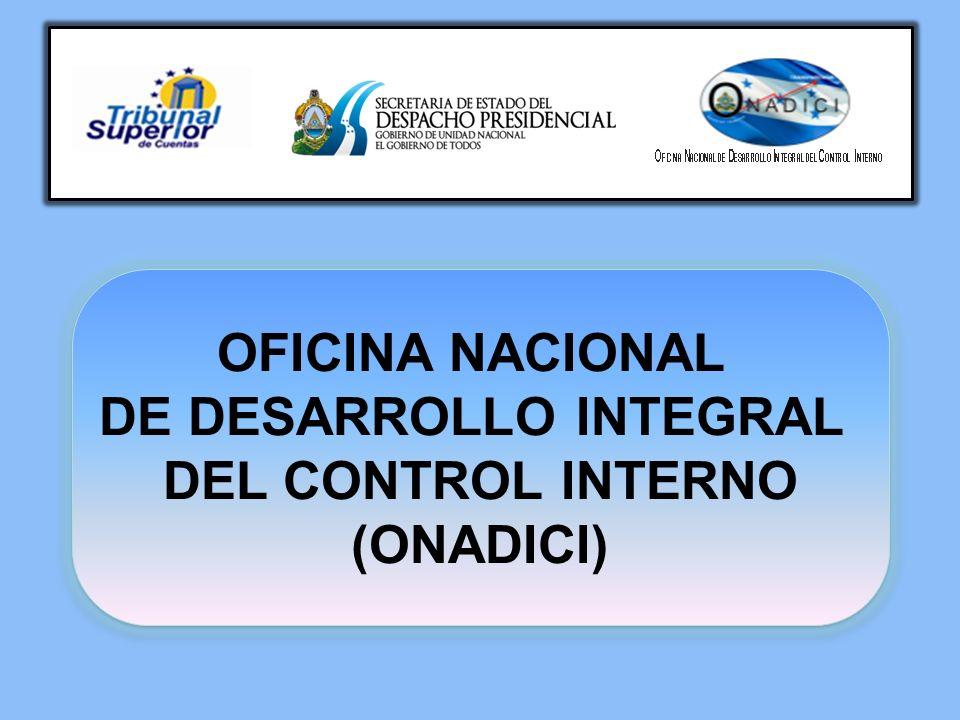 OFICINA NACIONAL DE DESARROLLO INTEGRAL DEL CONTROL INTERNO (ONADICI) OFICINA NACIONAL DE DESARROLLO INTEGRAL DEL CONTROL INTERNO (ONADICI)