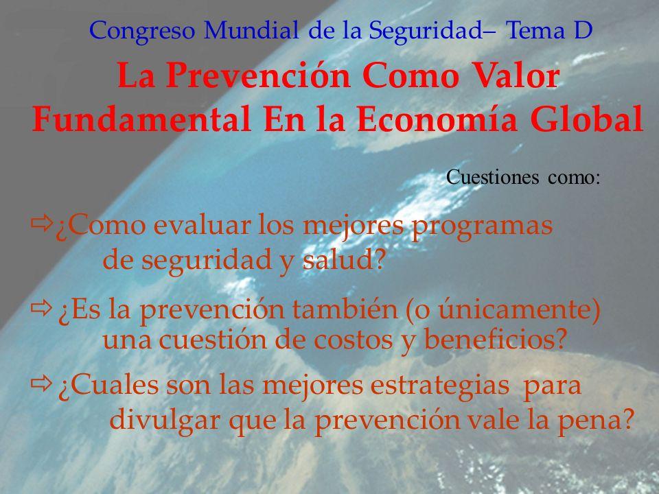 Congreso Mundial de la Seguridad– Tema D La Prevención Como Valor Fundamental En la Economía Global ¿Como evaluar los mejores programas de seguridad y salud.