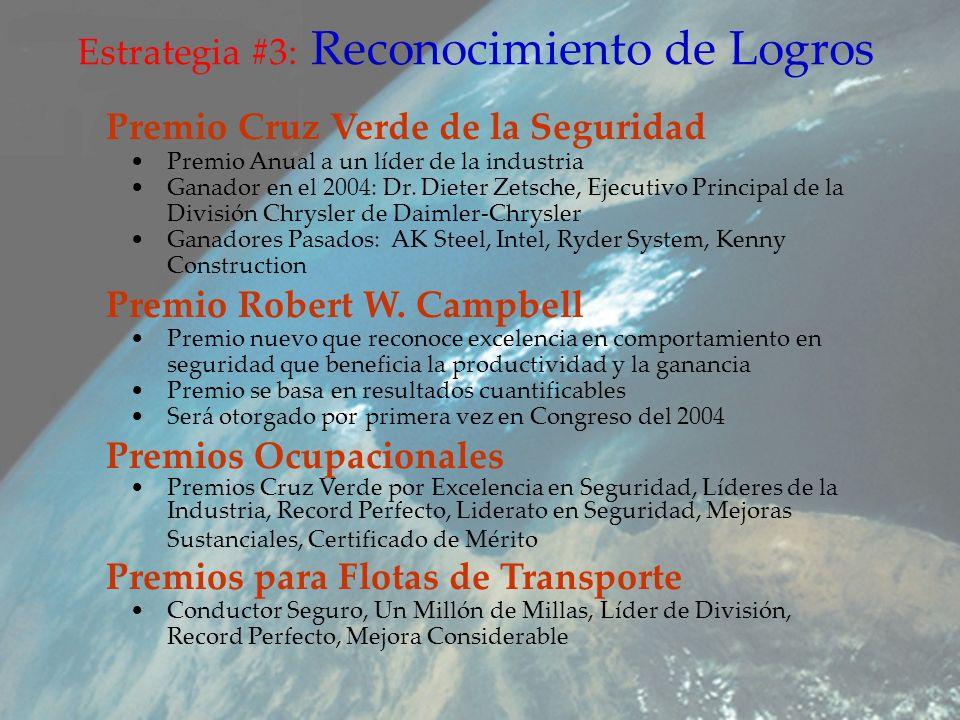 Estrategia #3: Reconocimiento de Logros Premio Cruz Verde de la Seguridad Premio Anual a un líder de la industria Ganador en el 2004: Dr.