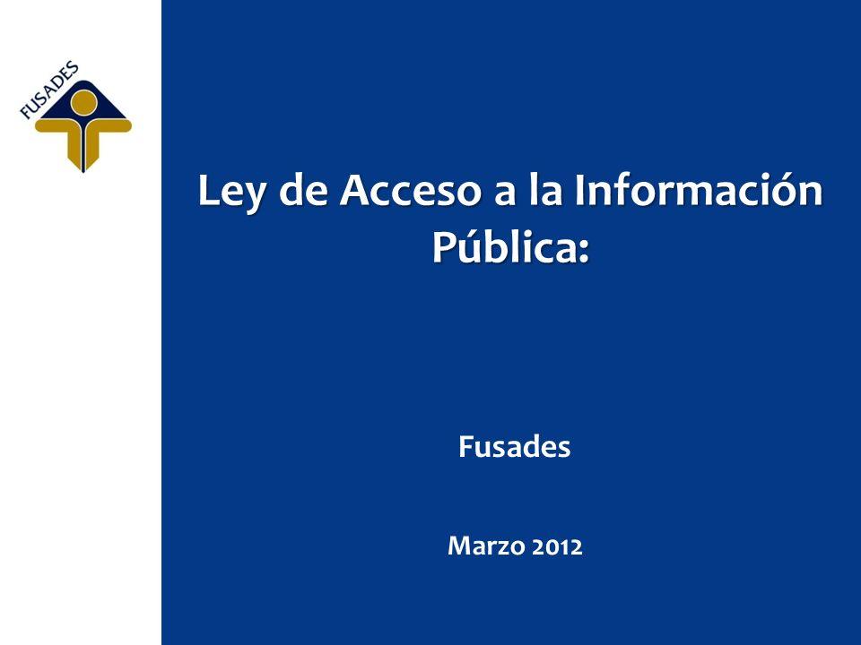Ley de Acceso a la Información Pública: Fusades Marzo 2012