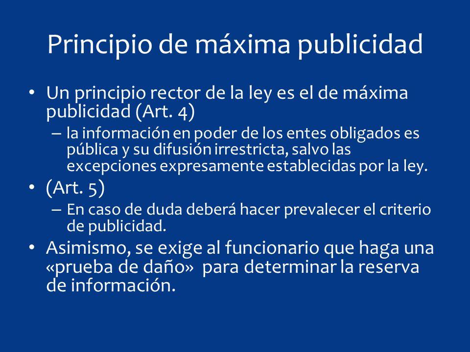 Principio de máxima publicidad Un principio rector de la ley es el de máxima publicidad (Art.