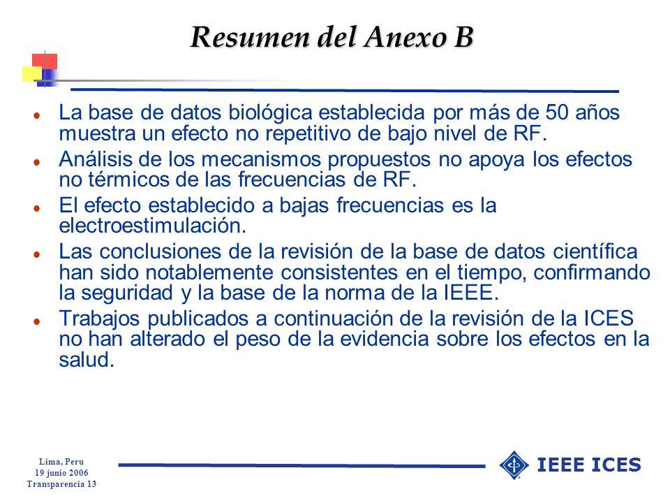 Lima, Peru 19 junio 2006 Transparencia 13 IEEE ICES Resumen del Anexo B l La base de datos biológica establecida por más de 50 años muestra un efecto