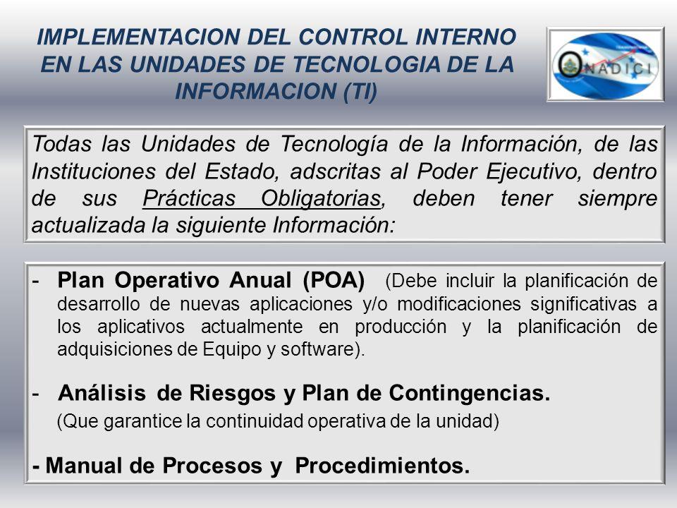 IMPLEMENTACION DEL CONTROL INTERNO EN LAS UNIDADES DE TECNOLOGIA DE LA INFORMACION (TI) Todas las Unidades de Tecnología de la Información, de las Ins