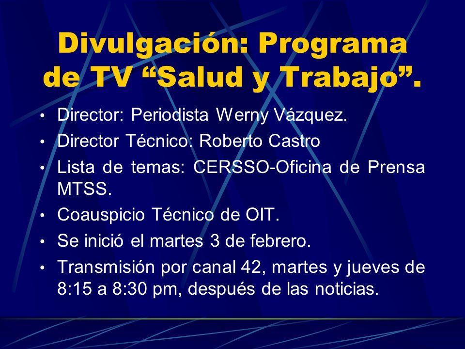 Divulgación: Programa de Radio sobre salud ocupacional. Se inició a principios del 2003. Programa de 30 minutos los sábados al medio día Director: Per