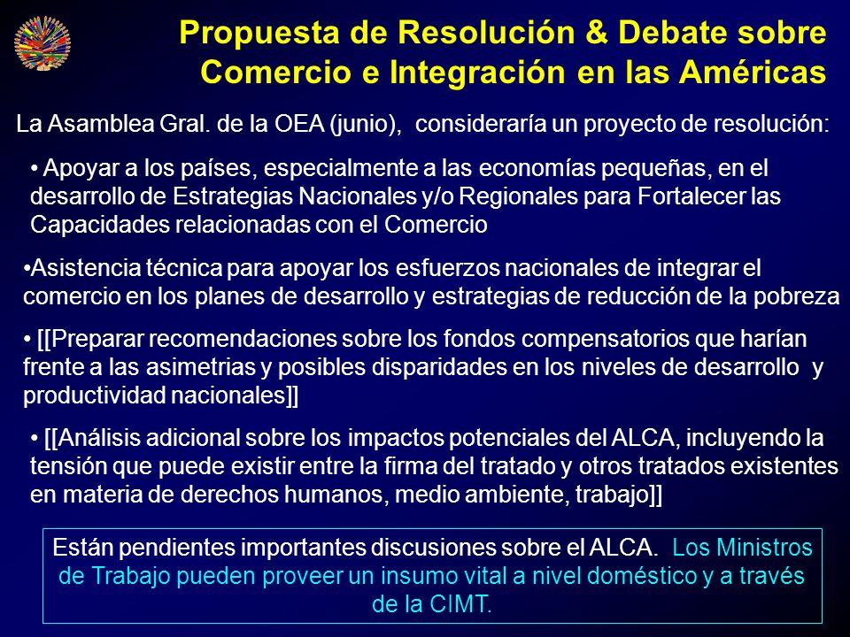 Propuesta de Resolución & Debate sobre Comercio e Integración en las Américas Están pendientes importantes discusiones sobre el ALCA. Los Ministros de