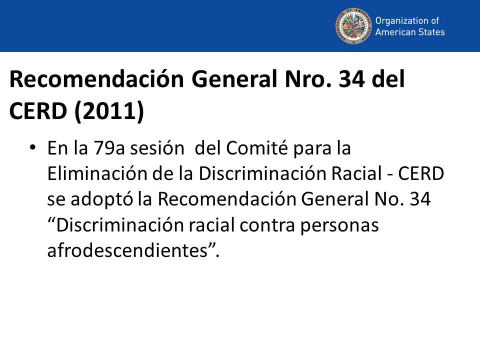 Recomendación General Nro. 34 del CERD (2011) En la 79a sesión del Comité para la Eliminación de la Discriminación Racial - CERD se adoptó la Recomend