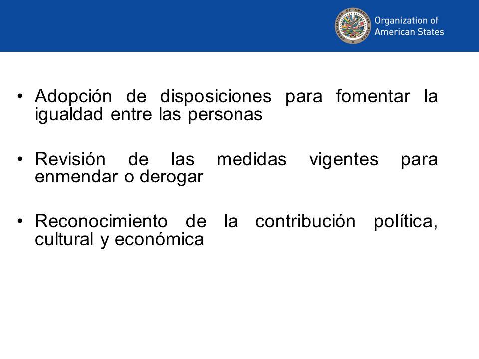 Adopción de disposiciones para fomentar la igualdad entre las personas Revisión de las medidas vigentes para enmendar o derogar Reconocimiento de la c