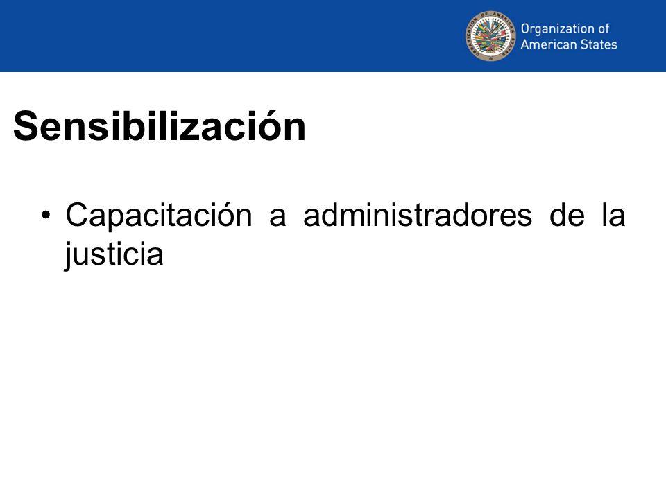 Sensibilización Capacitación a administradores de la justicia