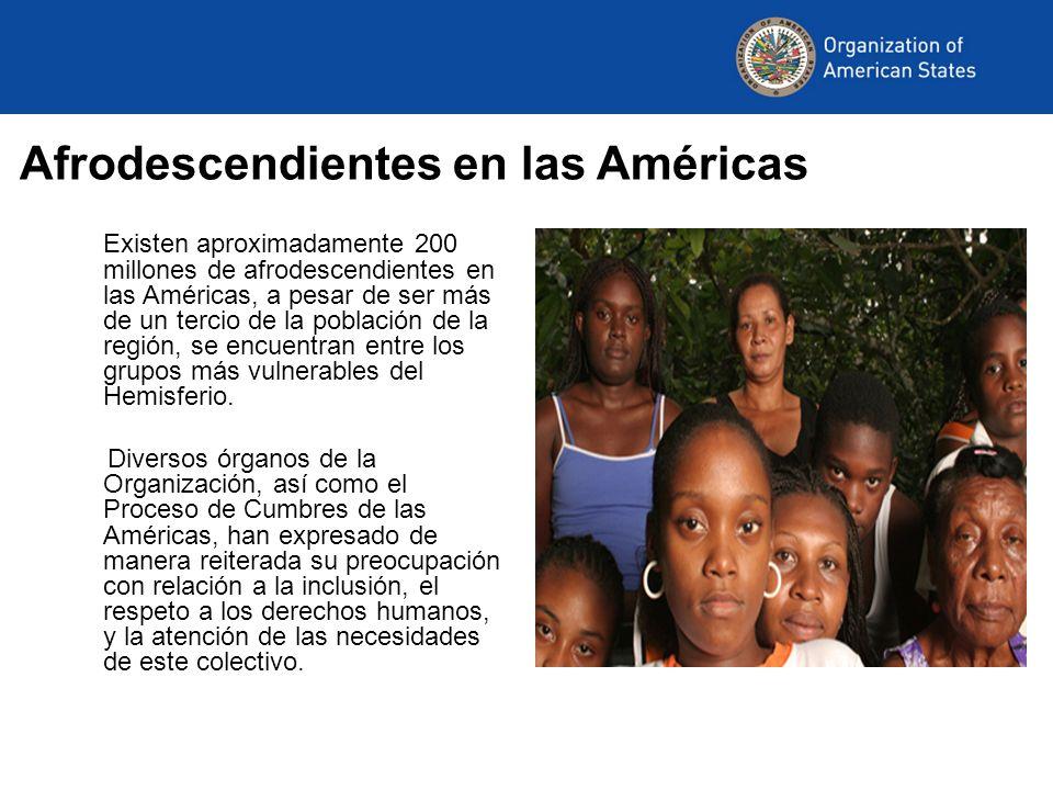 Afrodescendientes en las Américas Existen aproximadamente 200 millones de afrodescendientes en las Américas, a pesar de ser más de un tercio de la pob