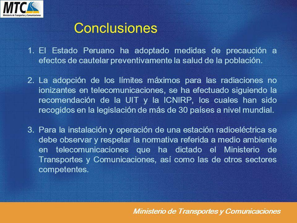 Ministerio de Transportes y Comunicaciones Conclusiones 1.El Estado Peruano ha adoptado medidas de precaución a efectos de cautelar preventivamente la