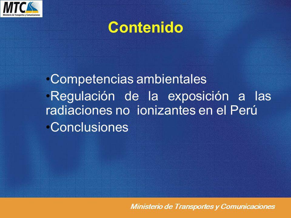 Ministerio de Transportes y Comunicaciones Contenido Competencias ambientales Regulación de la exposición a las radiaciones no ionizantes en el Perú C