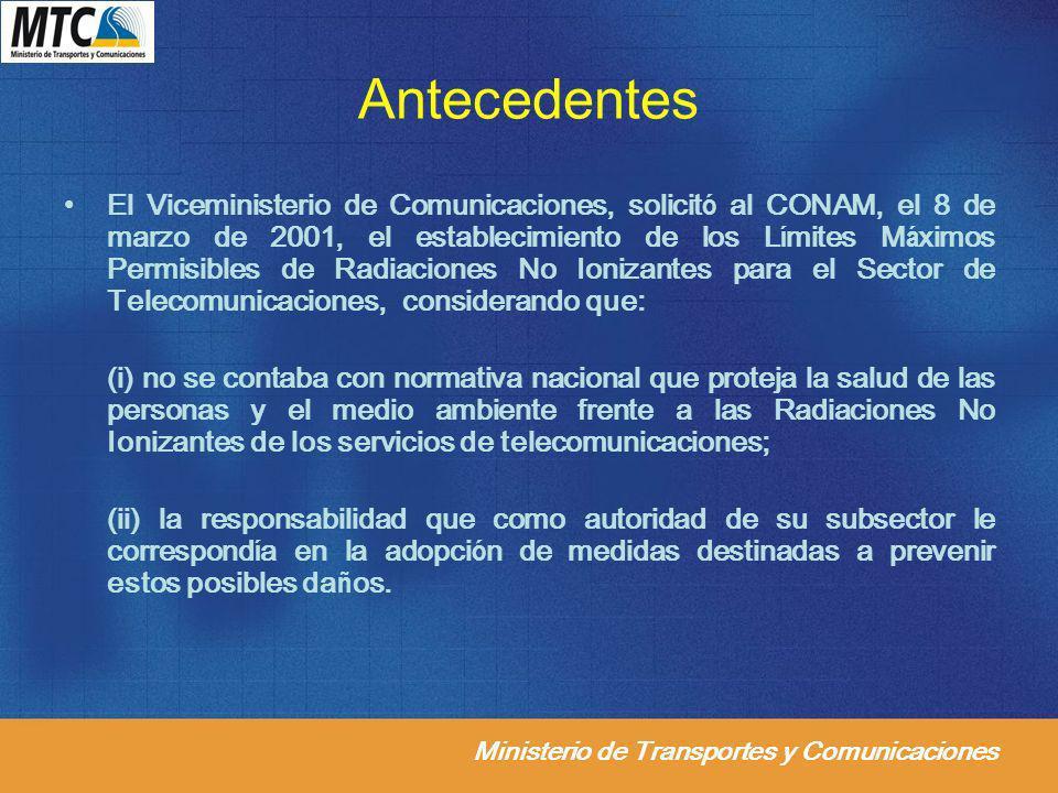 Ministerio de Transportes y Comunicaciones Antecedentes El Viceministerio de Comunicaciones, solicit ó al CONAM, el 8 de marzo de 2001, el establecimi