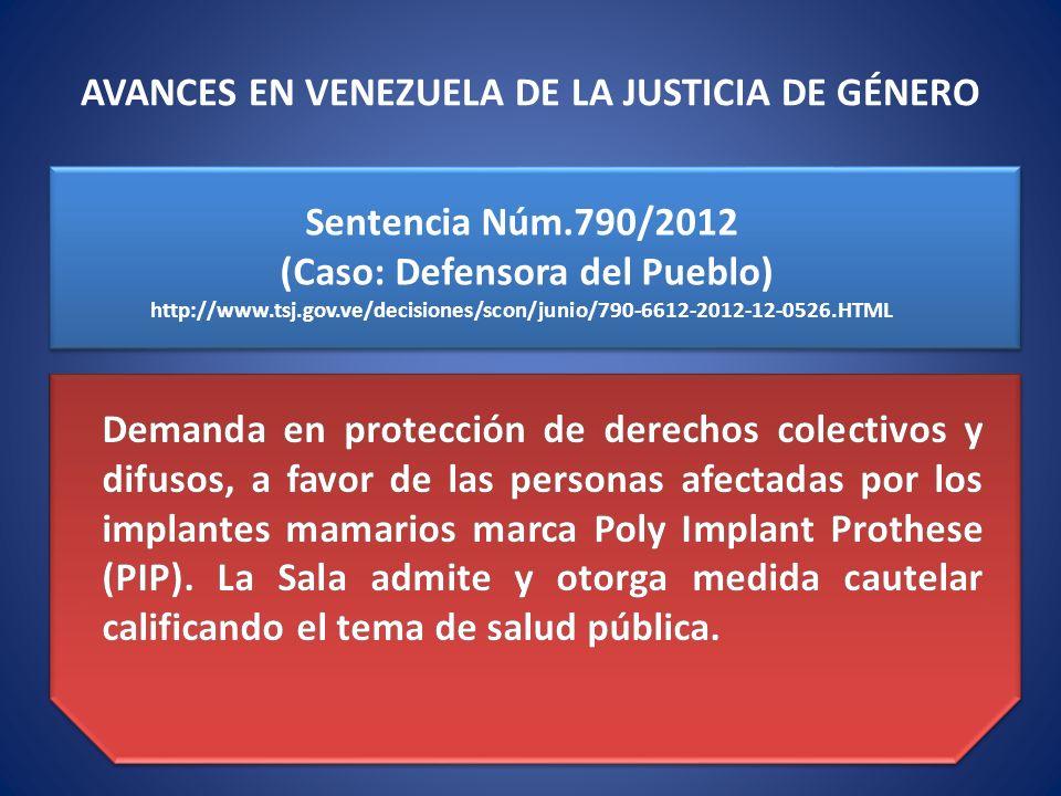 Sentencia Núm.790/2012 (Caso: Defensora del Pueblo) http://www.tsj.gov.ve/decisiones/scon/junio/790-6612-2012-12-0526.HTML Demanda en protección de de