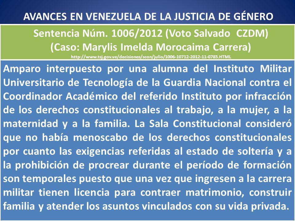 Sentencia Núm. 1006/2012 (Voto Salvado CZDM) (Caso: Marylis Imelda Morocaima Carrera) http://www.tsj.gov.ve/decisiones/scon/julio/1006-10712-2012-11-0