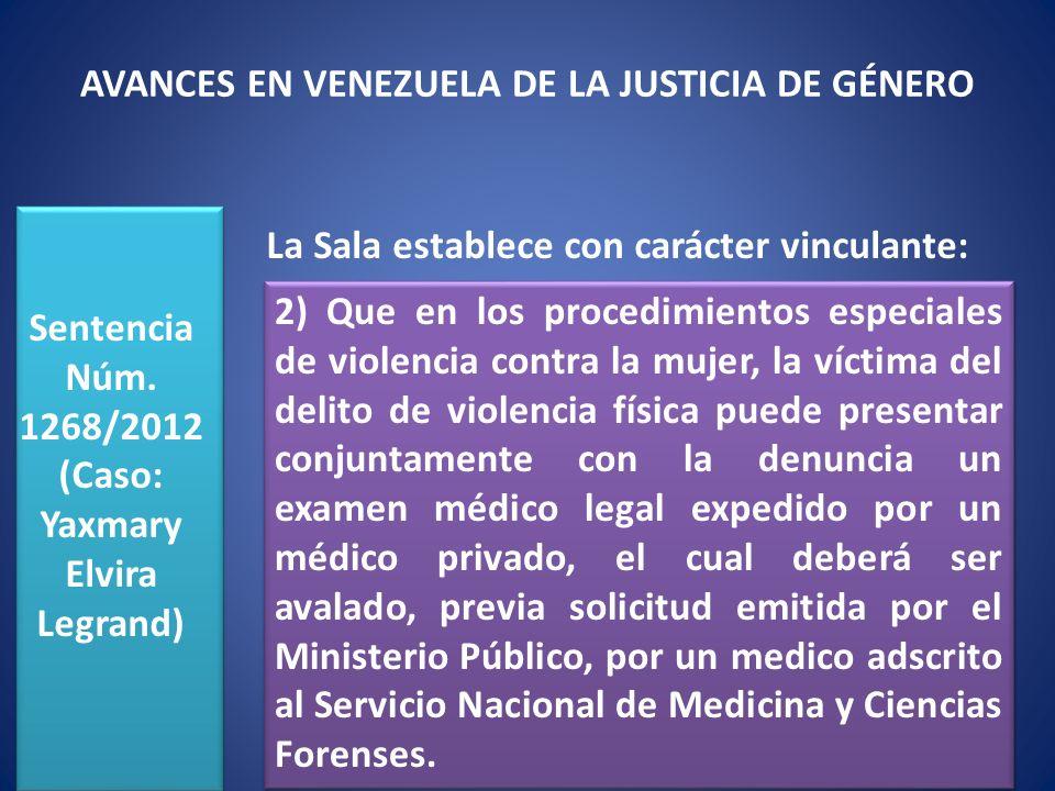 Sentencia Núm. 1268/2012 (Caso: Yaxmary Elvira Legrand) La Sala establece con carácter vinculante: 2) Que en los procedimientos especiales de violenci