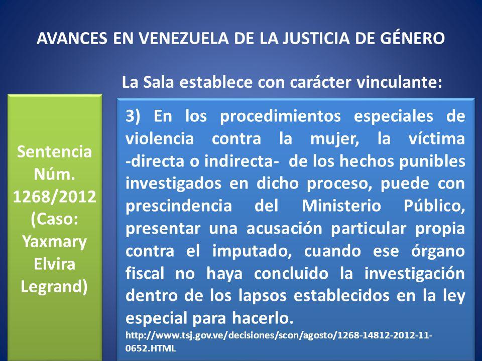 Sentencia Núm. 1268/2012 (Caso: Yaxmary Elvira Legrand) La Sala establece con carácter vinculante: 3) En los procedimientos especiales de violencia co