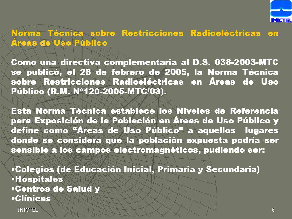 6 Norma Técnica sobre Restricciones Radioeléctricas en Áreas de Uso Público Como una directiva complementaria al D.S. 038-2003-MTC se publicó, el 28 d