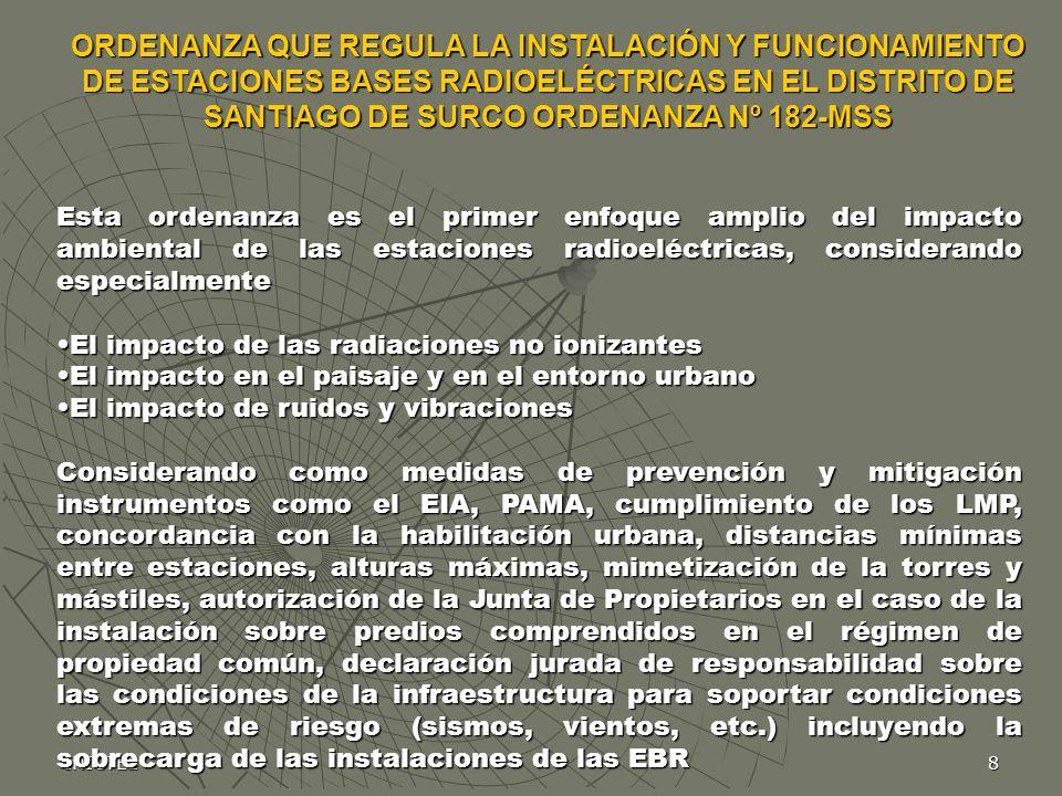 INICTEL9 Objetivo Regular la instalación y funcionamiento de estaciones base radioeléctrica en el distrito Ámbito Establece los requisitos para la obtención de la autorización para instalación de Estaciones Base Radioeléctricas EBR en la jurisdicción del distrito de Santiago de Surco, cuya emisión de Campos Electromagnéticos de encuentre entre las frecuencias de 9 Khz a 300 Ghz.