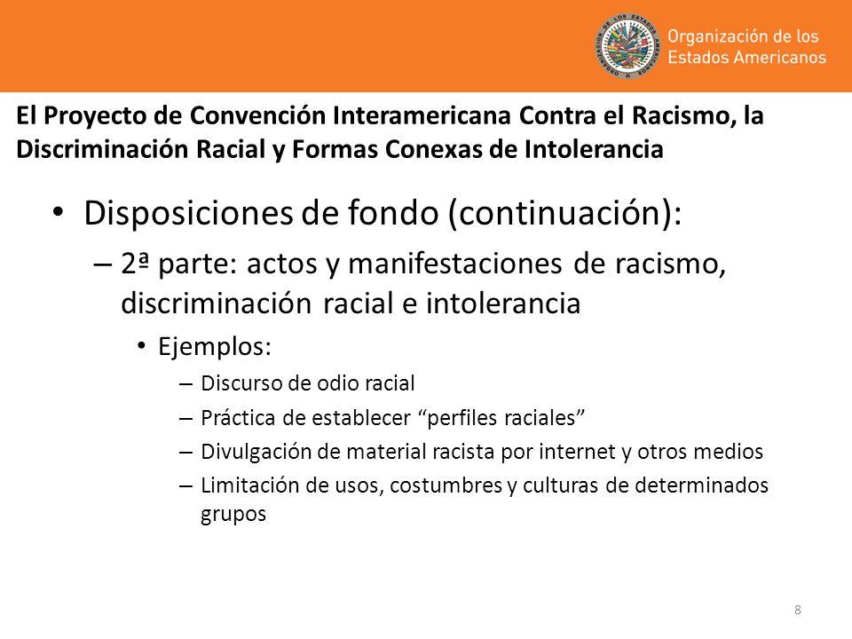 8 El Proyecto de Convención Interamericana Contra el Racismo, la Discriminación Racial y Formas Conexas de Intolerancia Disposiciones de fondo (contin