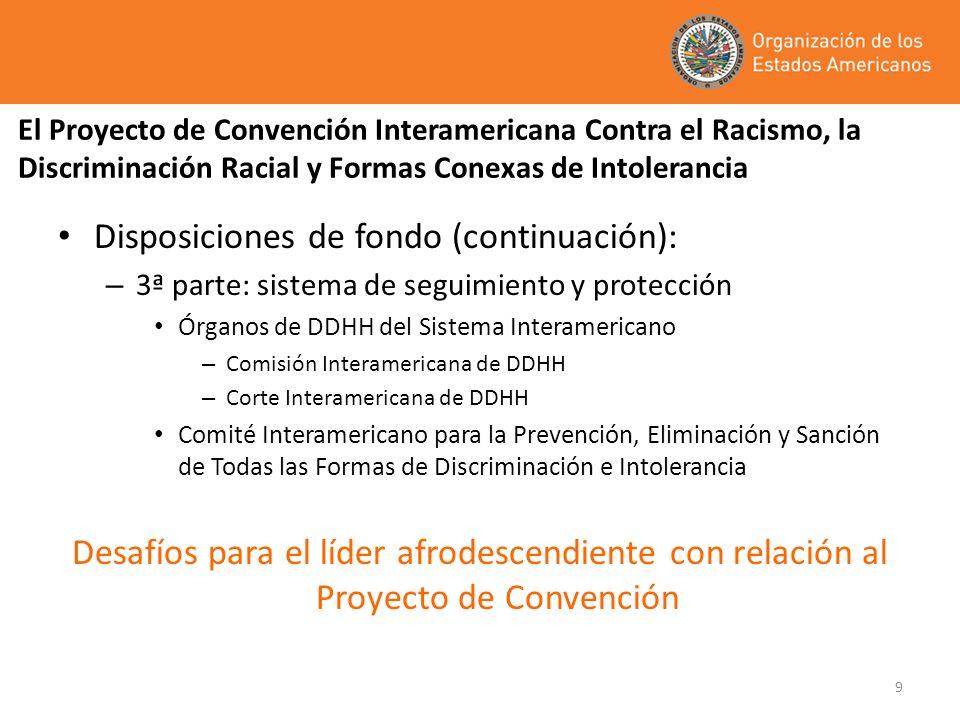 9 El Proyecto de Convención Interamericana Contra el Racismo, la Discriminación Racial y Formas Conexas de Intolerancia Disposiciones de fondo (contin