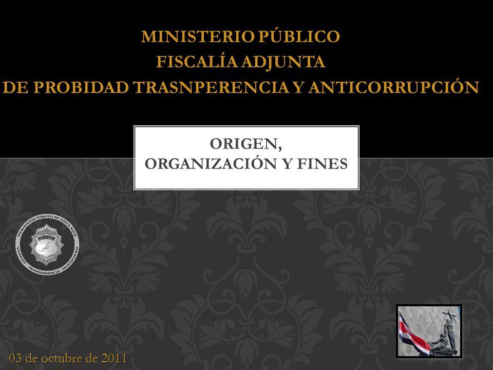 03 de octubre de 2011 MINISTERIO PÚBLICO FISCALÍA ADJUNTA DE PROBIDAD TRASNPERENCIA Y ANTICORRUPCIÓN