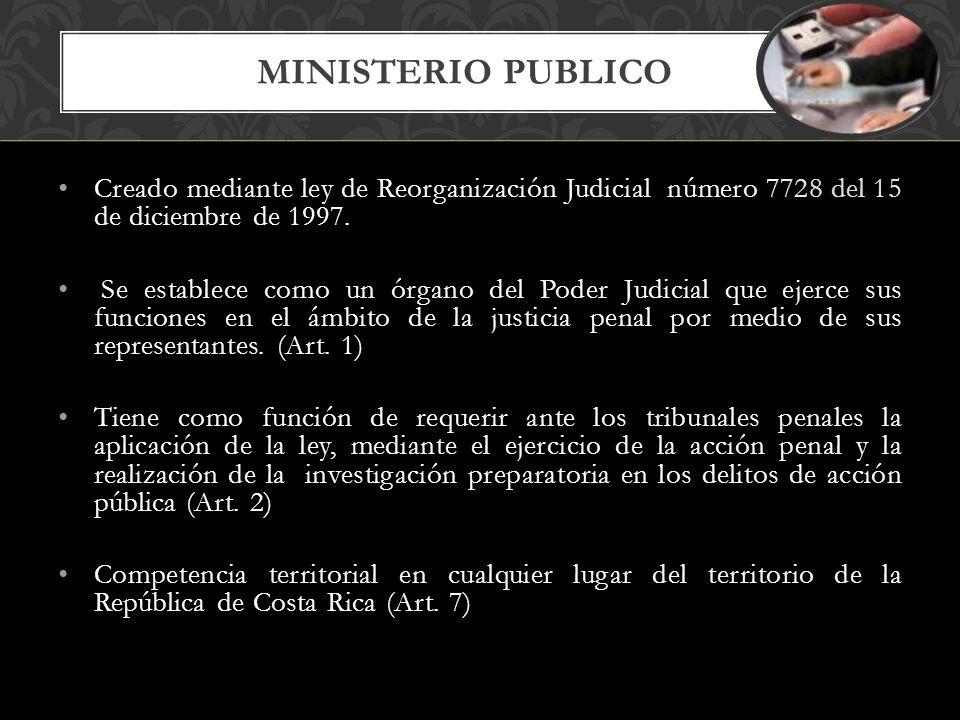 Creado mediante ley de Reorganización Judicial número 7728 del 15 de diciembre de 1997.