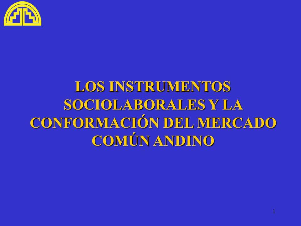 1 LOS INSTRUMENTOS SOCIOLABORALES Y LA CONFORMACIÓN DEL MERCADO COMÚN ANDINO