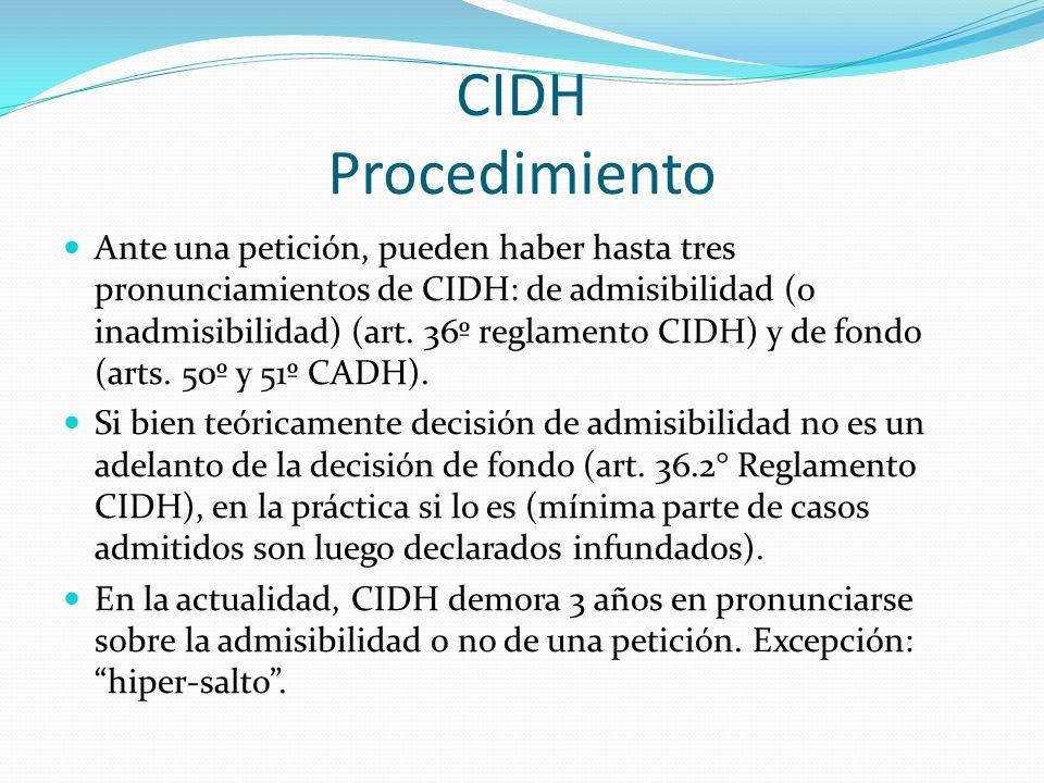 CIDH Procedimiento Ante una petición, pueden haber hasta tres pronunciamientos de CIDH: de admisibilidad (o inadmisibilidad) (art.