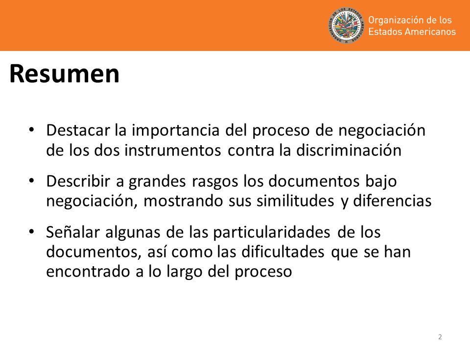 22 Resumen Destacar la importancia del proceso de negociación de los dos instrumentos contra la discriminación Describir a grandes rasgos los document