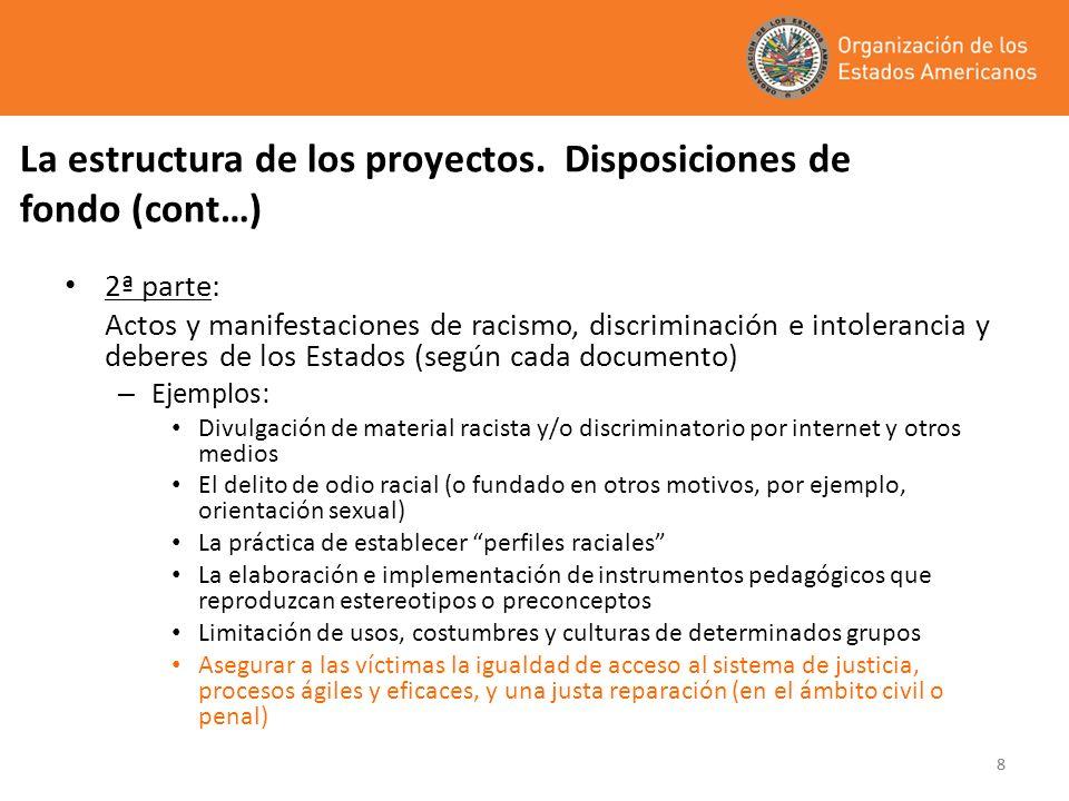 88 La estructura de los proyectos. Disposiciones de fondo (cont…) 2ª parte: Actos y manifestaciones de racismo, discriminación e intolerancia y debere