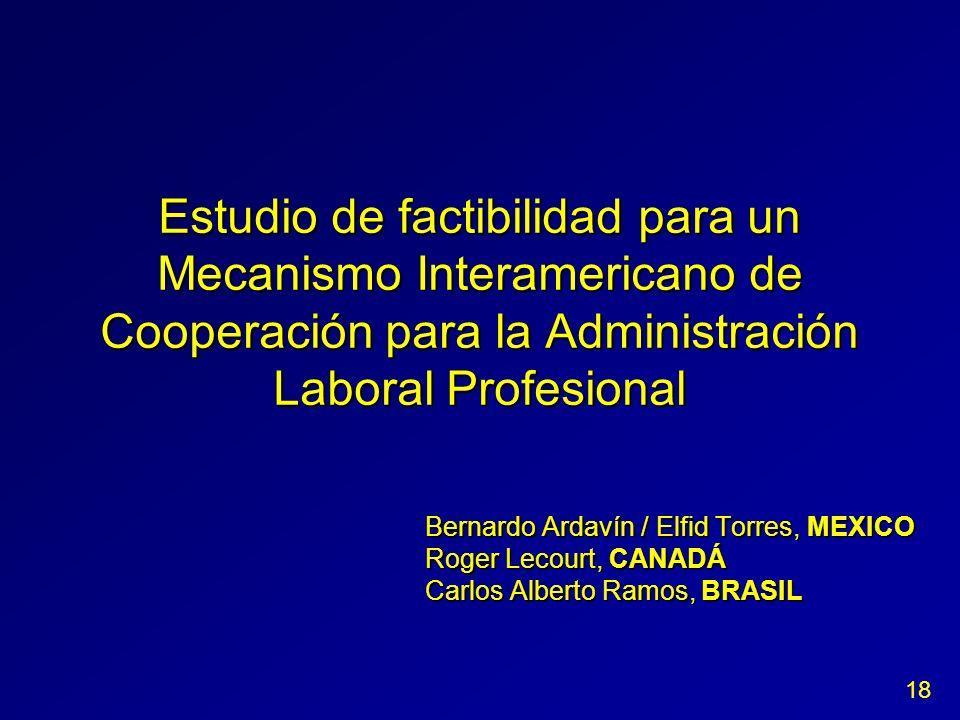 Estudio de factibilidad para un Mecanismo Interamericano de Cooperación para la Administración Laboral Profesional Bernardo Ardavín / Elfid Torres, ME