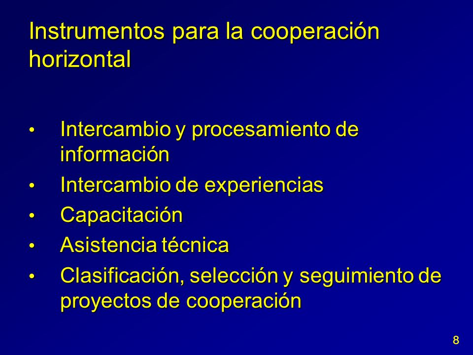 Instrumentos para la cooperación horizontal Intercambio y procesamiento de información Intercambio y procesamiento de información Intercambio de exper