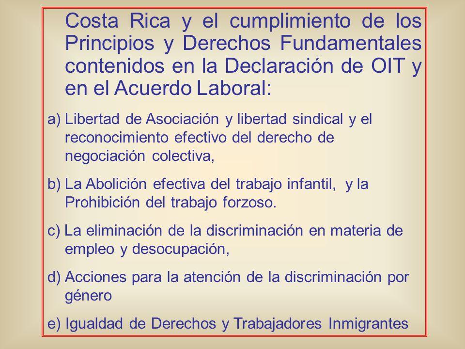 Costa Rica y el cumplimiento de los Principios y Derechos Fundamentales contenidos en la Declaración de OIT y en el Acuerdo Laboral: a)Libertad de Aso