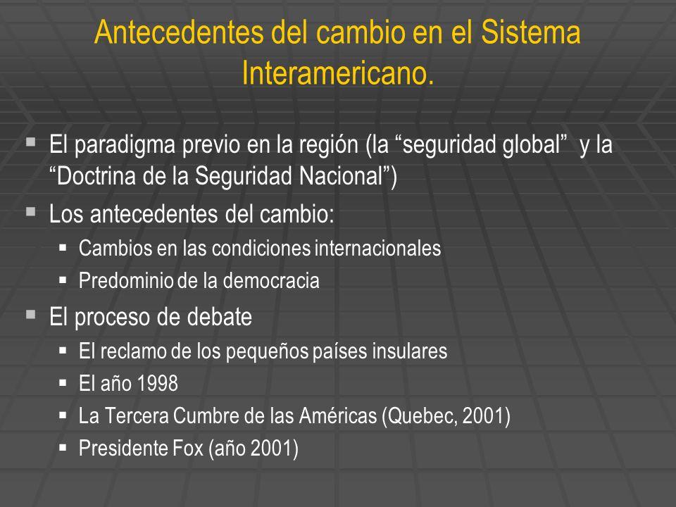 Antecedentes del cambio en el Sistema Interamericano. El paradigma previo en la región (la seguridad global y la Doctrina de la Seguridad Nacional) Lo