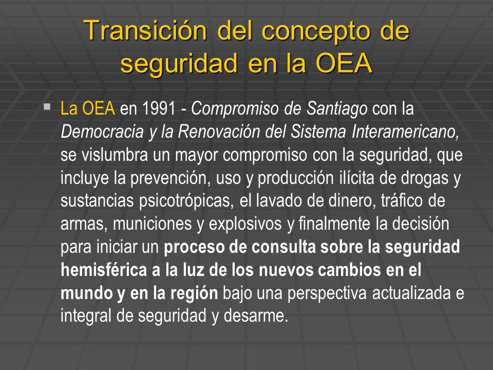La OEA en 1991 - Compromiso de Santiago con la Democracia y la Renovación del Sistema Interamericano, se vislumbra un mayor compromiso con la segurida