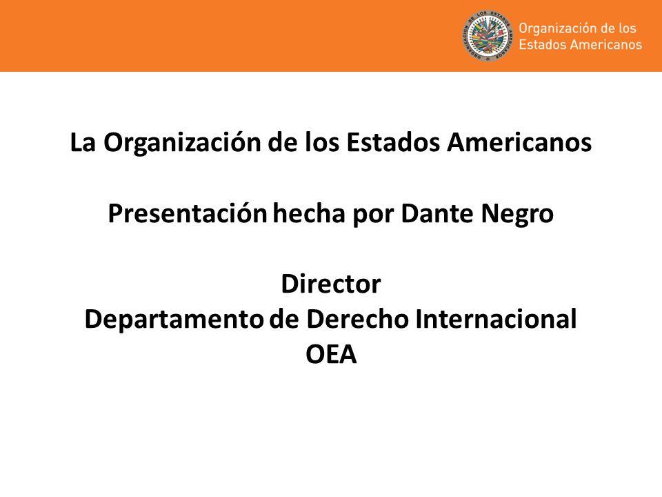 Organización de los Estados Americanos Es un organismo internacional de carácter inter-gubernamental (no es supra nacional) Fecha de creación: 1948.