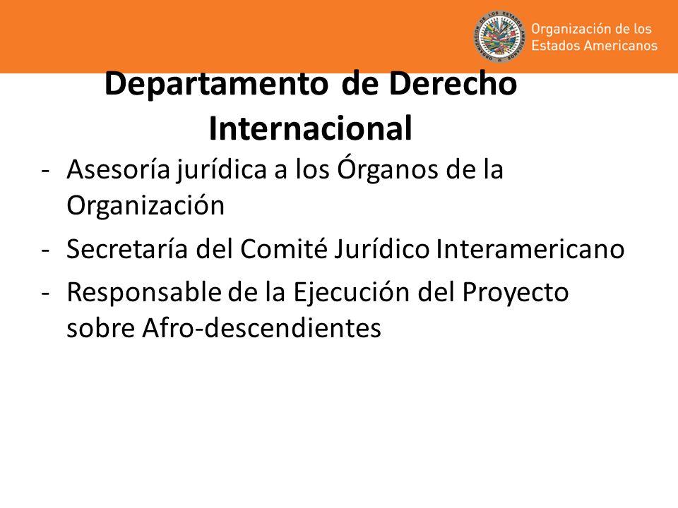 Departamento de Derecho Internacional -Asesoría jurídica a los Órganos de la Organización -Secretaría del Comité Jurídico Interamericano -Responsable