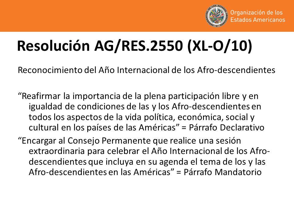 Resolución AG/RES.2550 (XL-O/10) Reconocimiento del Año Internacional de los Afro-descendientes Reafirmar la importancia de la plena participación lib