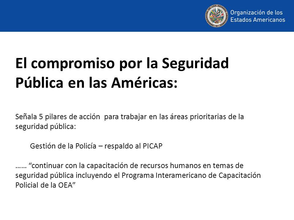 El compromiso por la Seguridad Pública en las Américas: Señala 5 pilares de acción para trabajar en las áreas prioritarias de la seguridad pública: Ge
