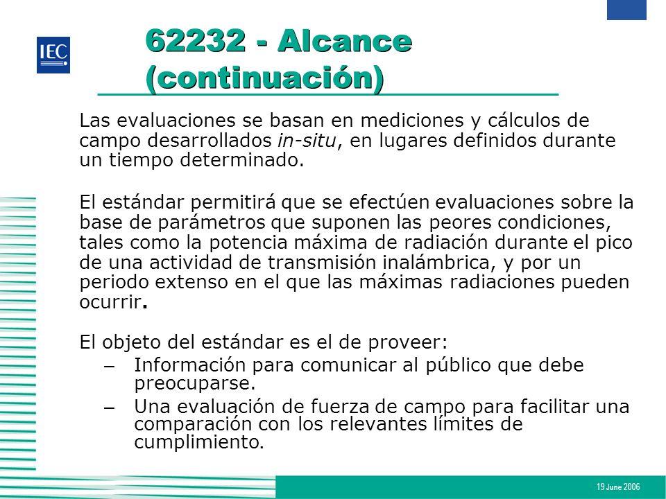 19 June 2006 62232 - Alcance (continuación) Las evaluaciones se basan en mediciones y cálculos de campo desarrollados in-situ, en lugares definidos du