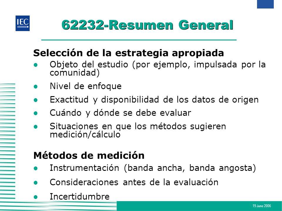 19 June 2006 62232-Resumen General Selección de la estrategia apropiada l Objeto del estudio (por ejemplo, impulsada por la comunidad) l Nivel de enfo