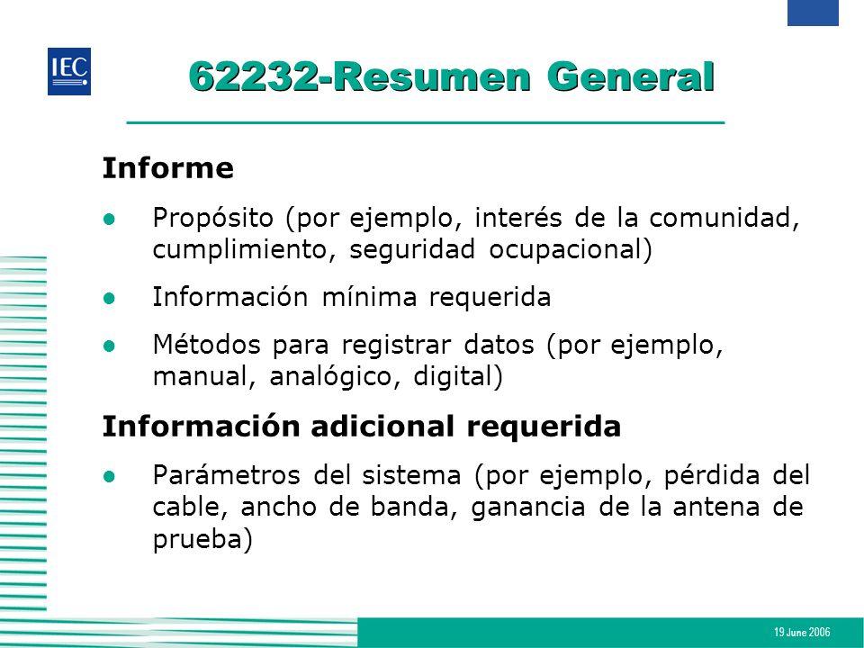 19 June 2006 62232-Resumen General Informe l Propósito (por ejemplo, interés de la comunidad, cumplimiento, seguridad ocupacional) l Información mínim