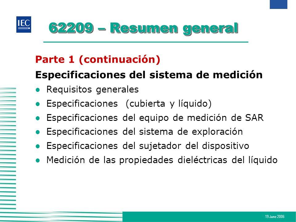 19 June 2006 62209 – Resumen general Parte 1 (continuación) Especificaciones del sistema de medición l Requisitos generales l Especificaciones (cubier