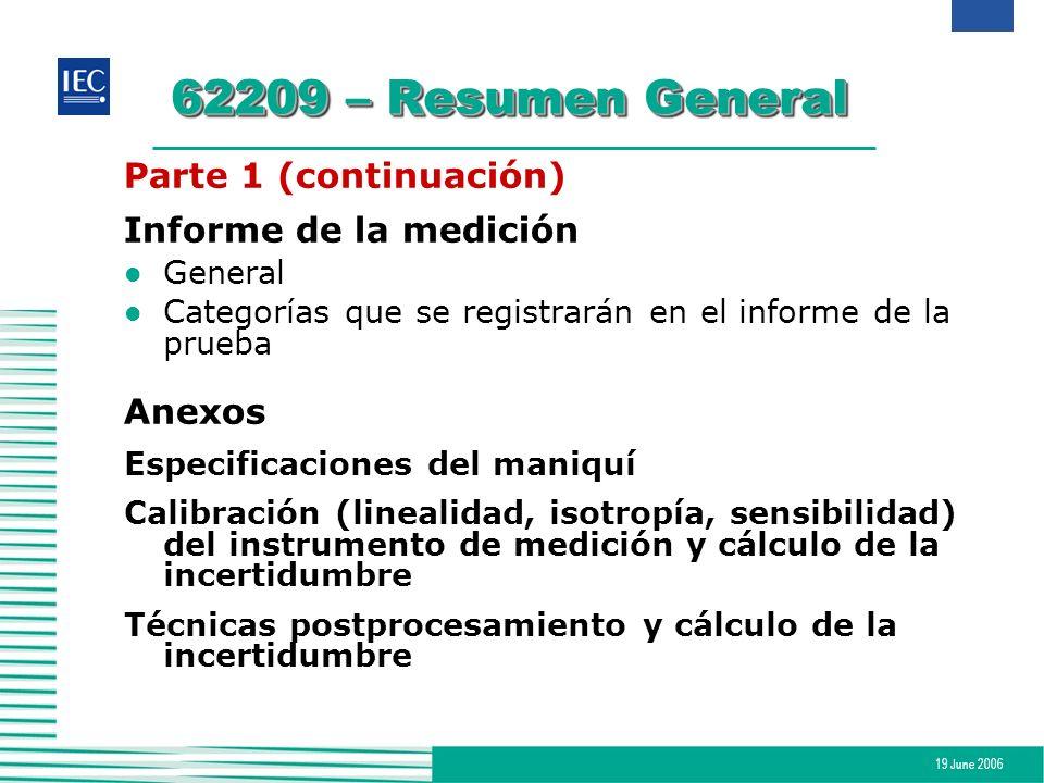 19 June 2006 62209 – Resumen General Parte 1 (continuación) Informe de la medición l General l Categorías que se registrarán en el informe de la prueb